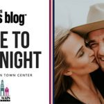 A Guide to Date Night at First & Main Town Center