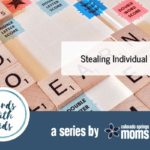 Words With Kids: Stealing Individual Time