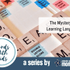The Mystery Of Learning Language