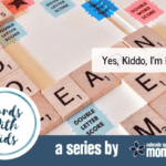 Words with Kids: Yes, Kiddo, I'm Listening